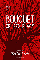 Bouquet of Red Flags by Taylor Mali
