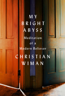 My Bright Abyss - Christian Wiman