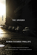 The Ground by Rowan Ricardo Phillips