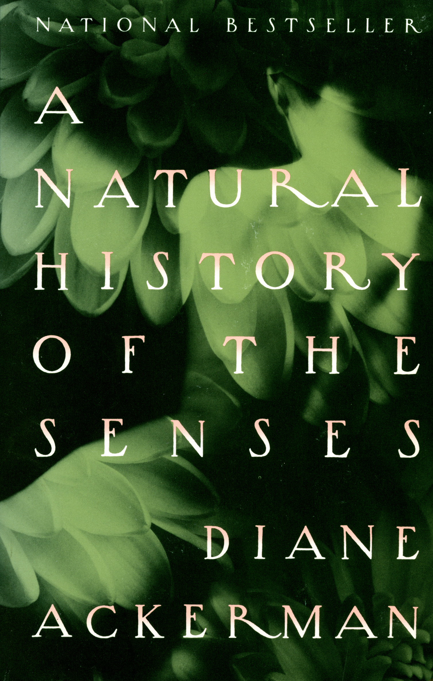A Natural History of the Senses by Diane Ackerman