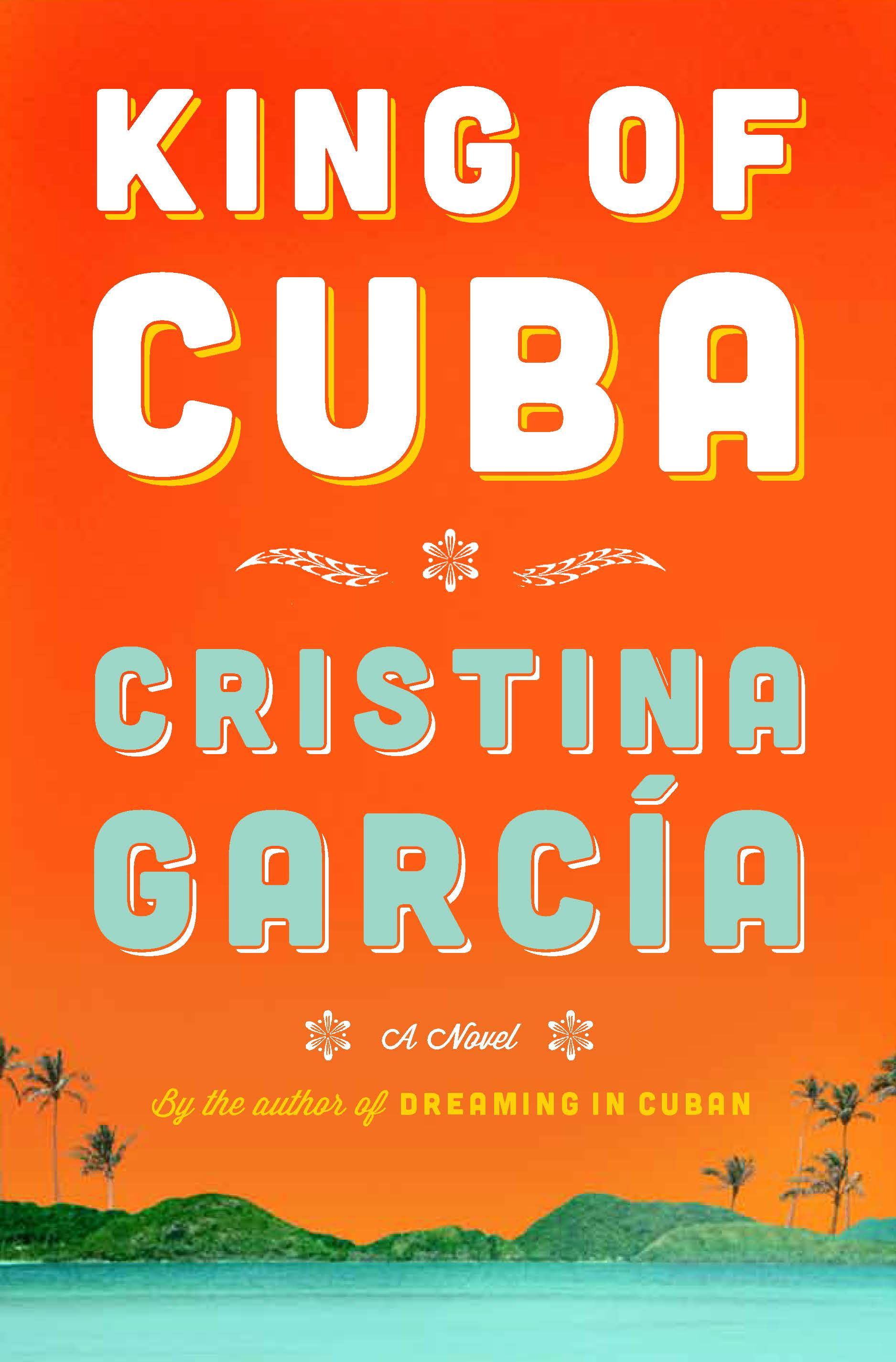 King Of Cuba by Cristina Garcia