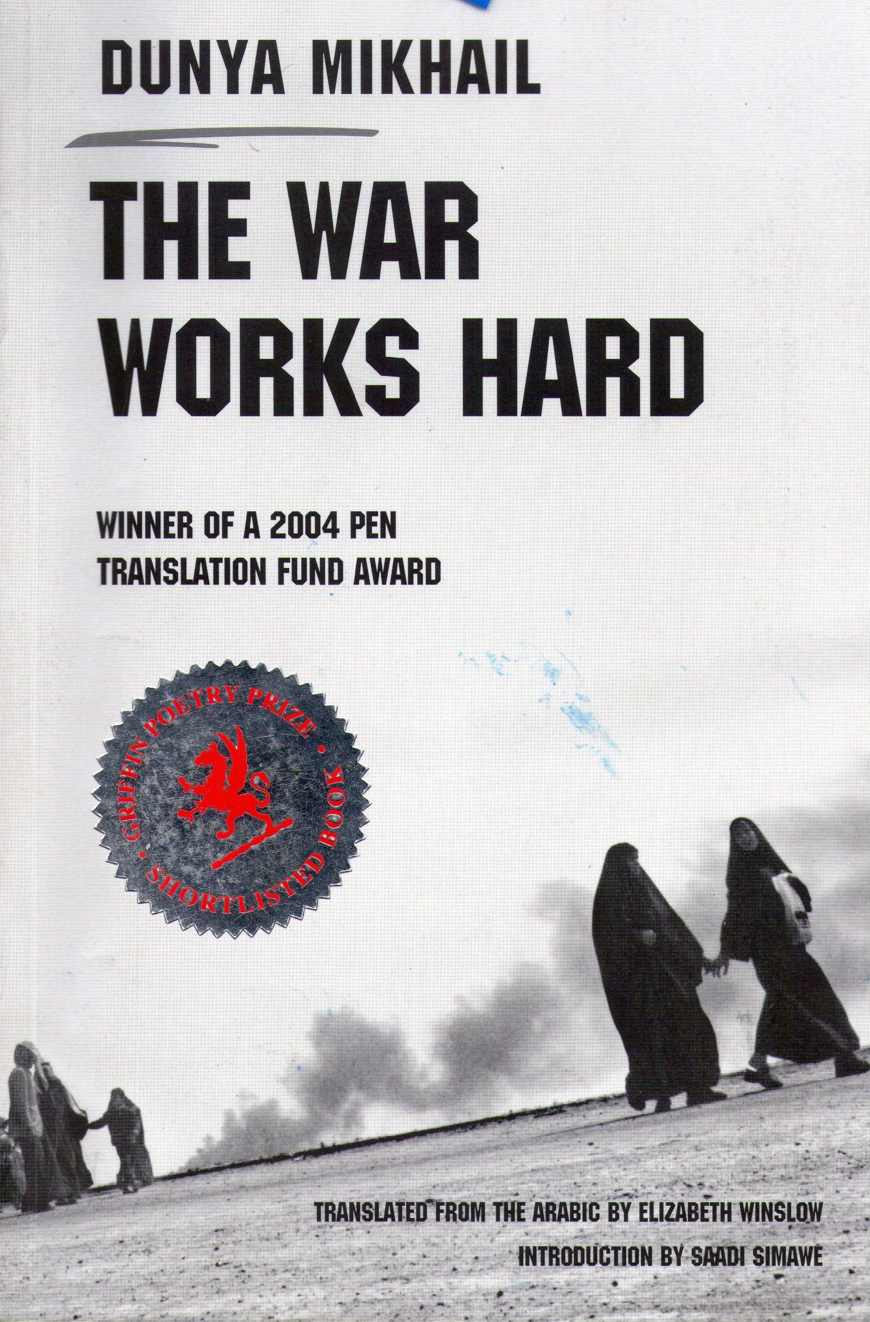 The War Works Hard by Dunya Mikhai