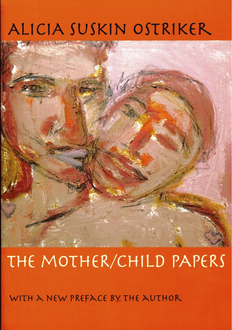 The Mother/ Child Papers byAlicia Ostriker