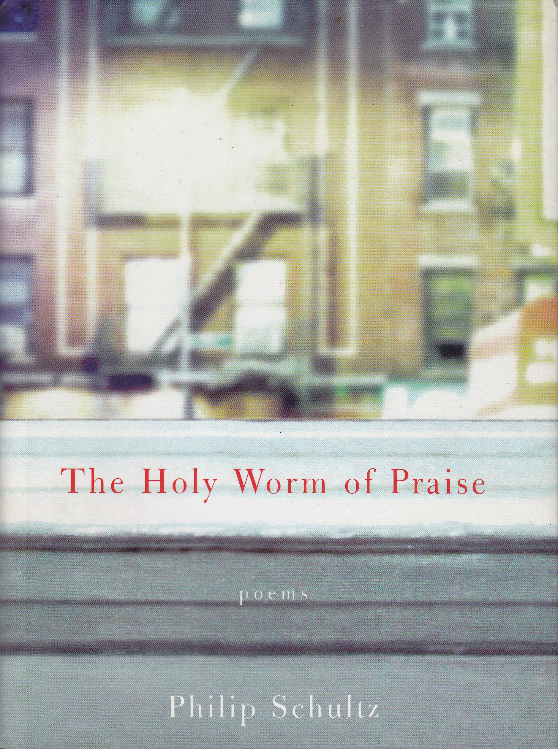 The Holy Worm of Praise by Phillip Schultz