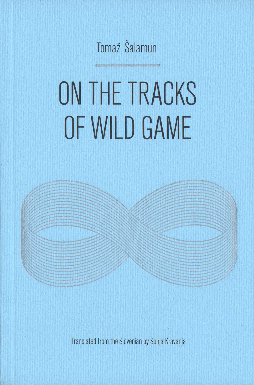 On The Tracks of Wild Game Tomaž Åalamun