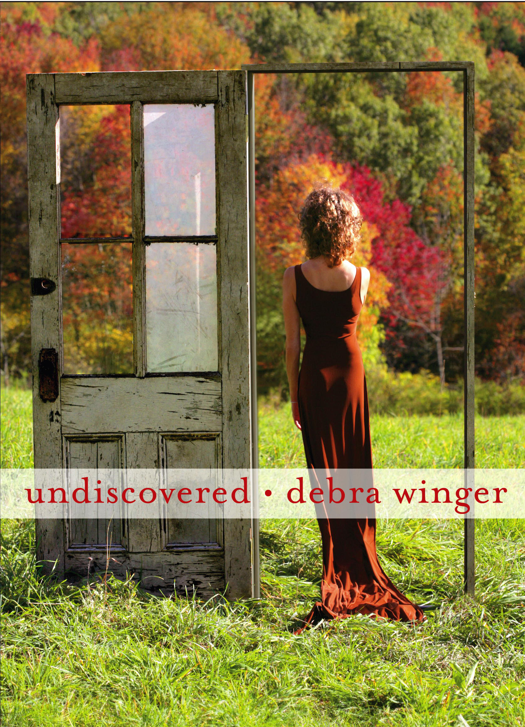 Undiscovered by Debra Winger