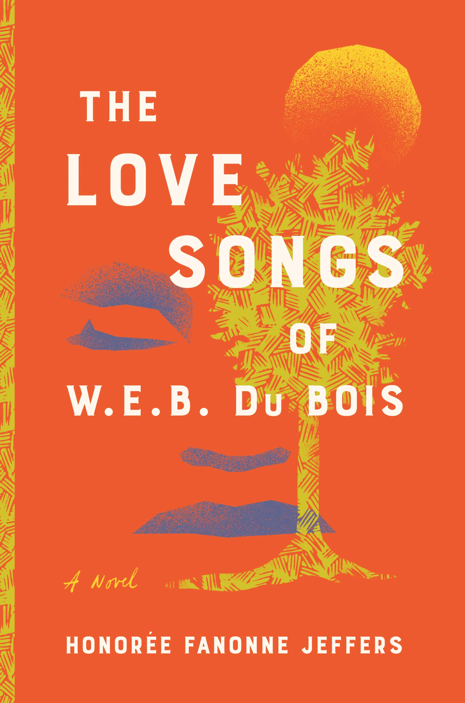 """Book Cover Image of """"The Love Songs of W.E.B. Du Bois"""""""