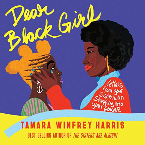 """Book Cover Image of """"Dear Black Girl: Letters From Your Sisters on Stepping Into Your Power"""""""