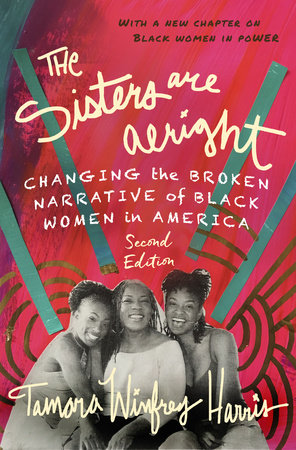 """Book Cover Image of """"The Sisters Are Alright: Changing the Broken Narrative of Black Women in America"""""""
